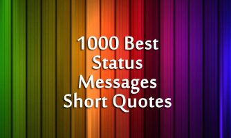 1000 Best Status, Messages and Short Quotes 2017