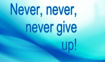 Never Give Up Quotes, Inspirational Short Status and Sayings