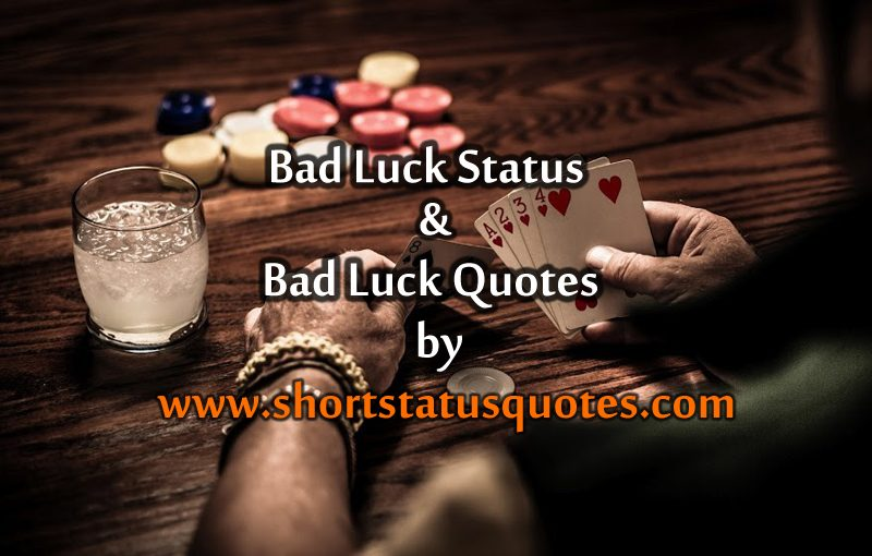 Bad Luck Status Messages And Quotes For Whatsapp Facebook