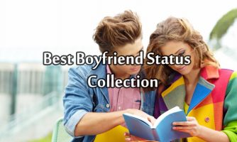 Boyfriend Status, Short Quotes and Messages From Heart