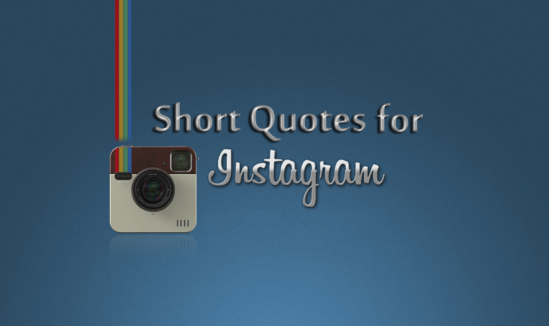 Cool Short Quotes For Instagram Bio