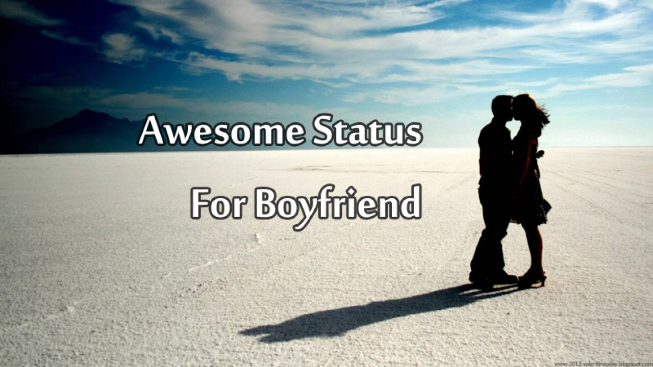 Status For Boyfriend - Best, Cute and Romantic Status for Him