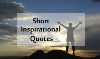 Top 40+ Short Inspirational Quotes and Positive Thoughts Status