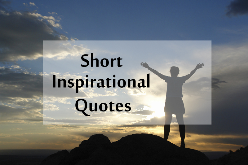 Top 40+ Short Inspirational Quotes and Positive Thoughts ...