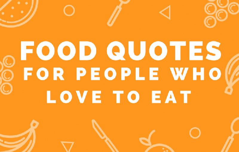 Short Food Quotes And Status For Who Love To Eat