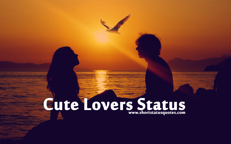 Cute Romantic Lovers Status Quotes
