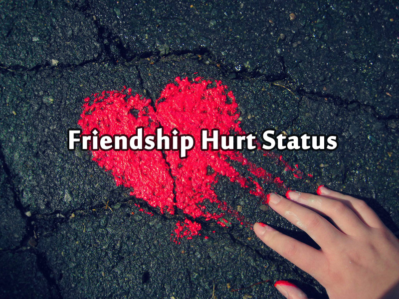 Sad Friendship Status Broken Friendship Hurt Status