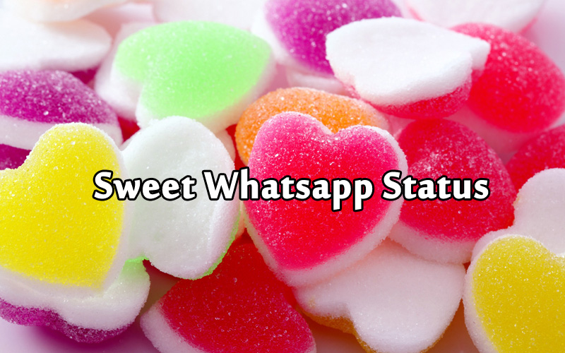Sweet Status and Short Sweet Quotes For Facebook, Whatsapp