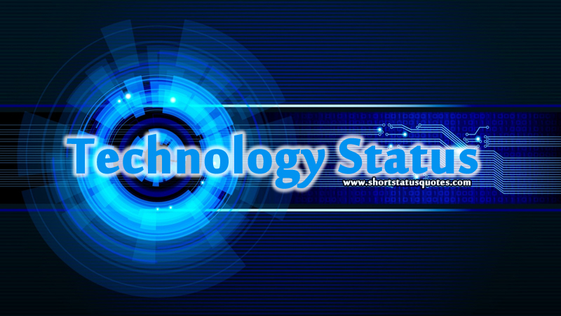 Technology Status Quotes For Facebook And Whatsapp