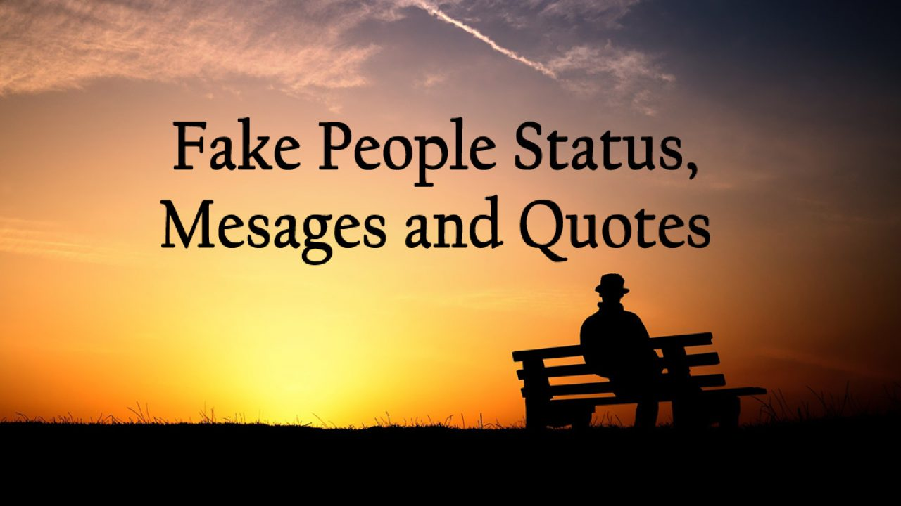 Fake People Status, Messages and Quotes for Whatsapp and