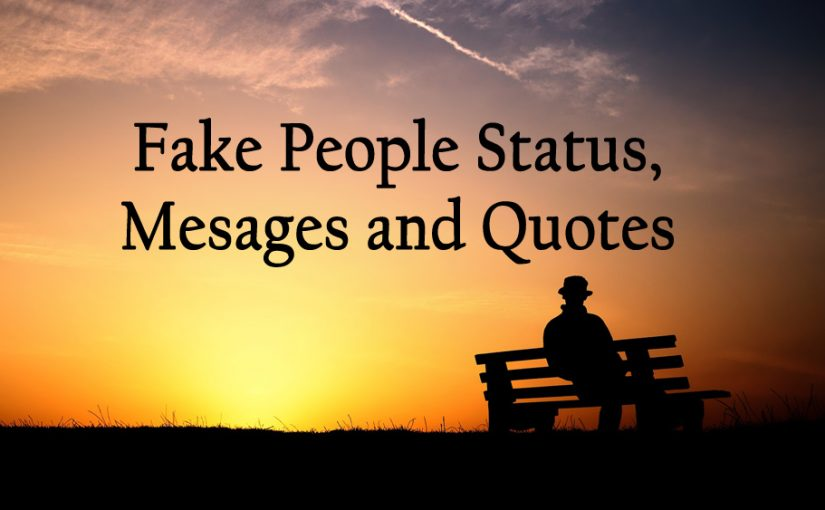 Fake People Status Messages And Quotes For Whatsapp And Facebook