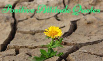 Positive Attitude Status – Short Positive Quotes To Inspire & Motivate You