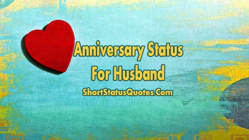 Anniversary status for husband happy anniversary wishes