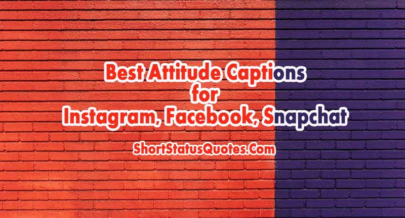 Attitude Captions For Instagram Facebook And Snapchat Photo