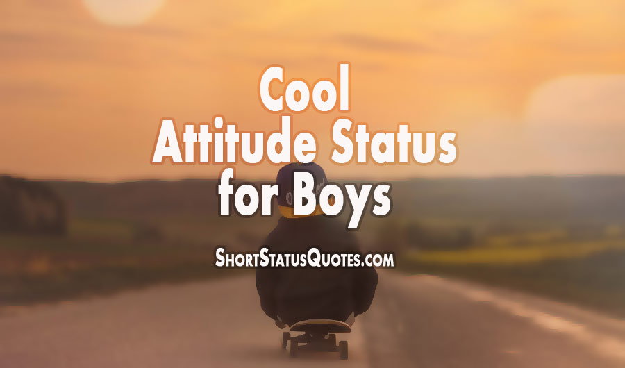 310+ Attitude Status for Boys : Attitude Caption & Quotes (2019)