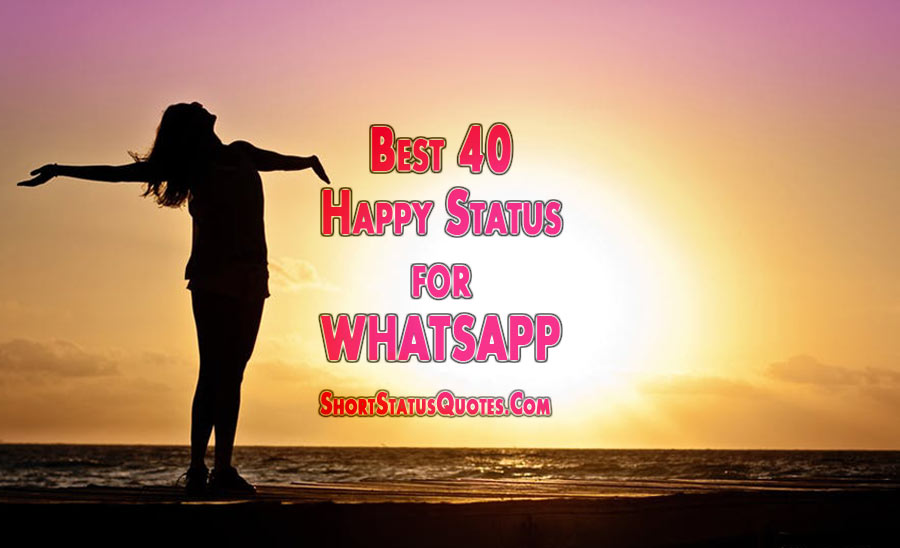 40 Best Happy Status For Whatsapp In English