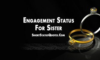 Engagement Status for Sister – Best Engagement Wishes