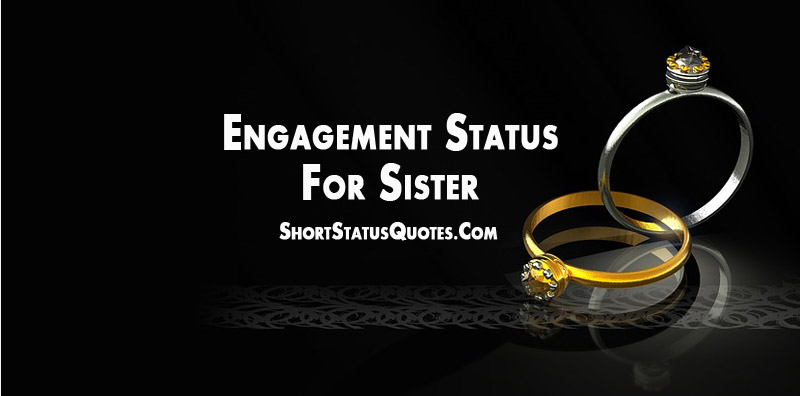 Engagement Status for Sister - Best Engagement Wishes