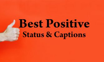 85+ Best Positive Status, Captions & Positive Thinking Quotes