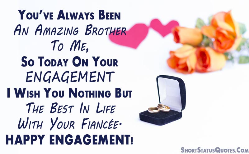 Engagement Status for Brother - Engagement Wishes and Captions