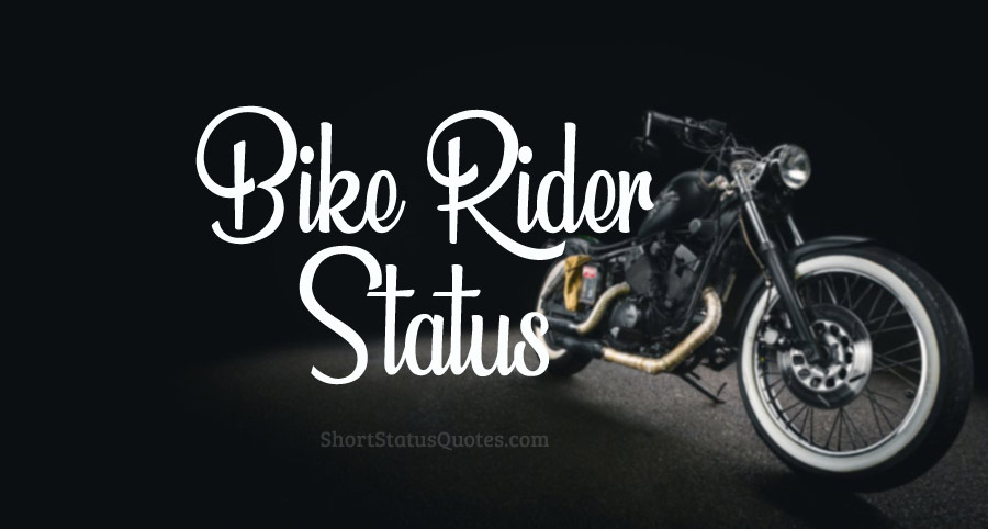 Bike Status Captions Short Quotes For Bike Riders