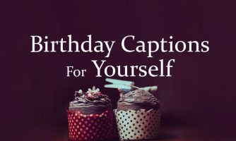 Birthday Captions for Yourself – Happy Birthday To Myself