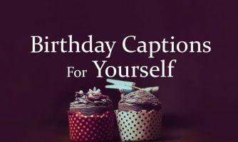 Birthday Captions for Yourself – Happy Birthday To Myself