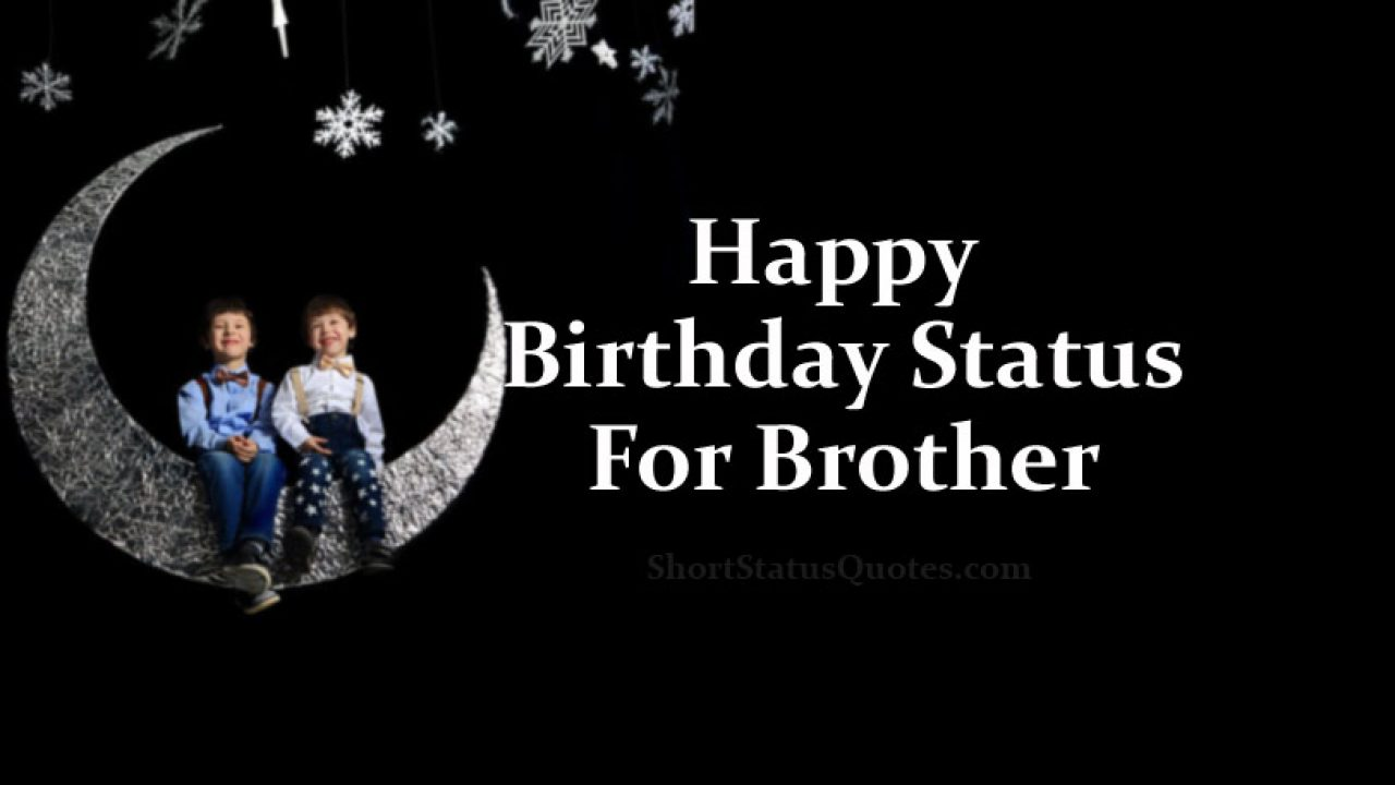 Birthday Status For Brother Happy B Day Wishes Messages