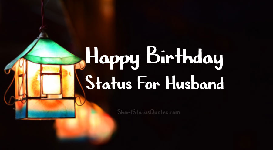 Birthday Status For Husband - Romantic Wishes & Heartfelt