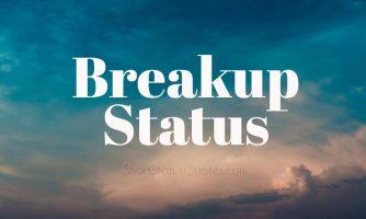 Breakup Status, Captions & Messages – Short Breakup Quotes