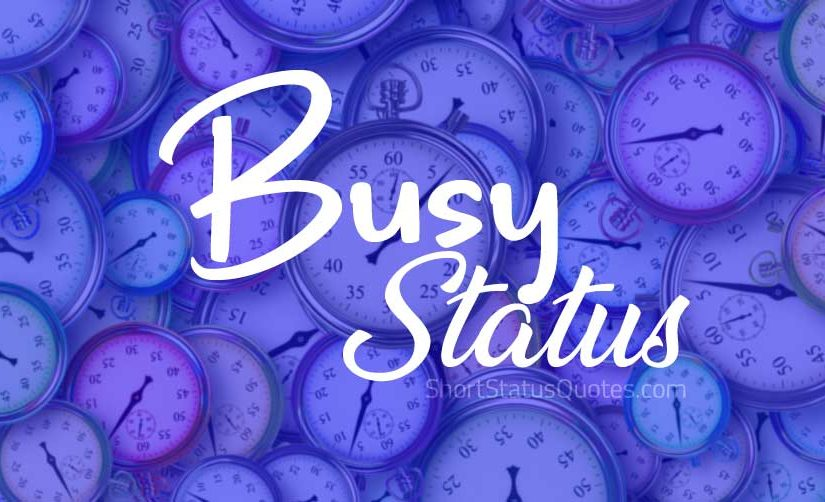 Busy Status Short Busy Quotes Funny Sayings About Busy Life