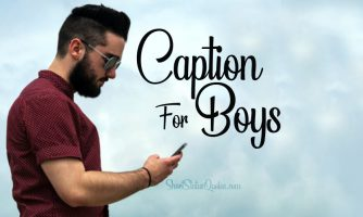 Caption for Boys – Boyish Quotes and Captions for Photos