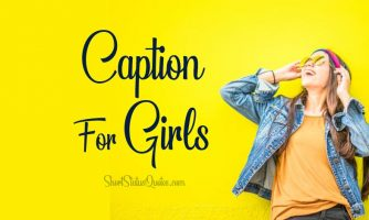 Caption for Girls – Girly Quotes and Captions for Pictures
