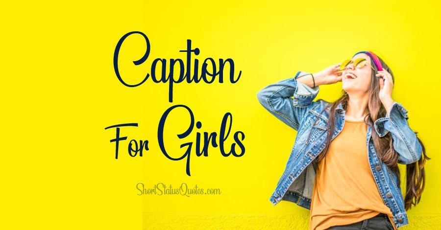 350 Best Caption For Girls Girly Quotes Captions For