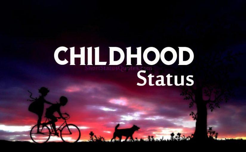 Best Childhood Status, Captions & Short Childhood Quotes