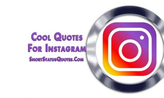 Cool Quotes for Instagram – Cool Captions and Cool Profile Bio