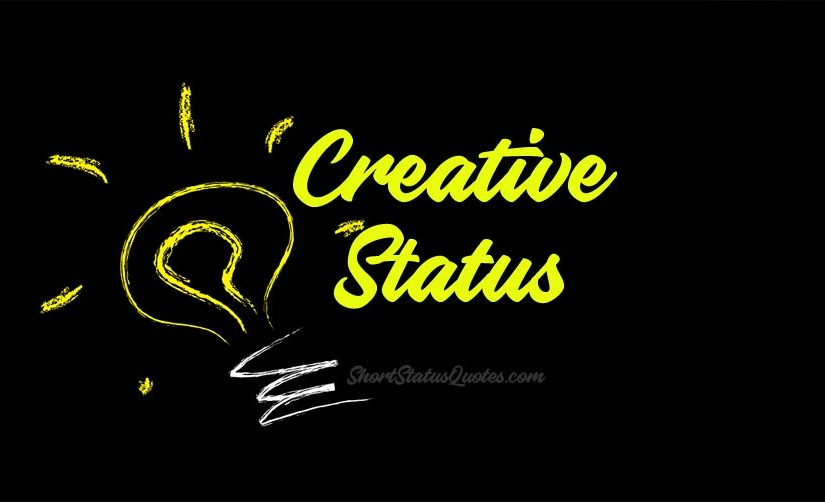 Creative Status Captions Messages Short Creative Quotes