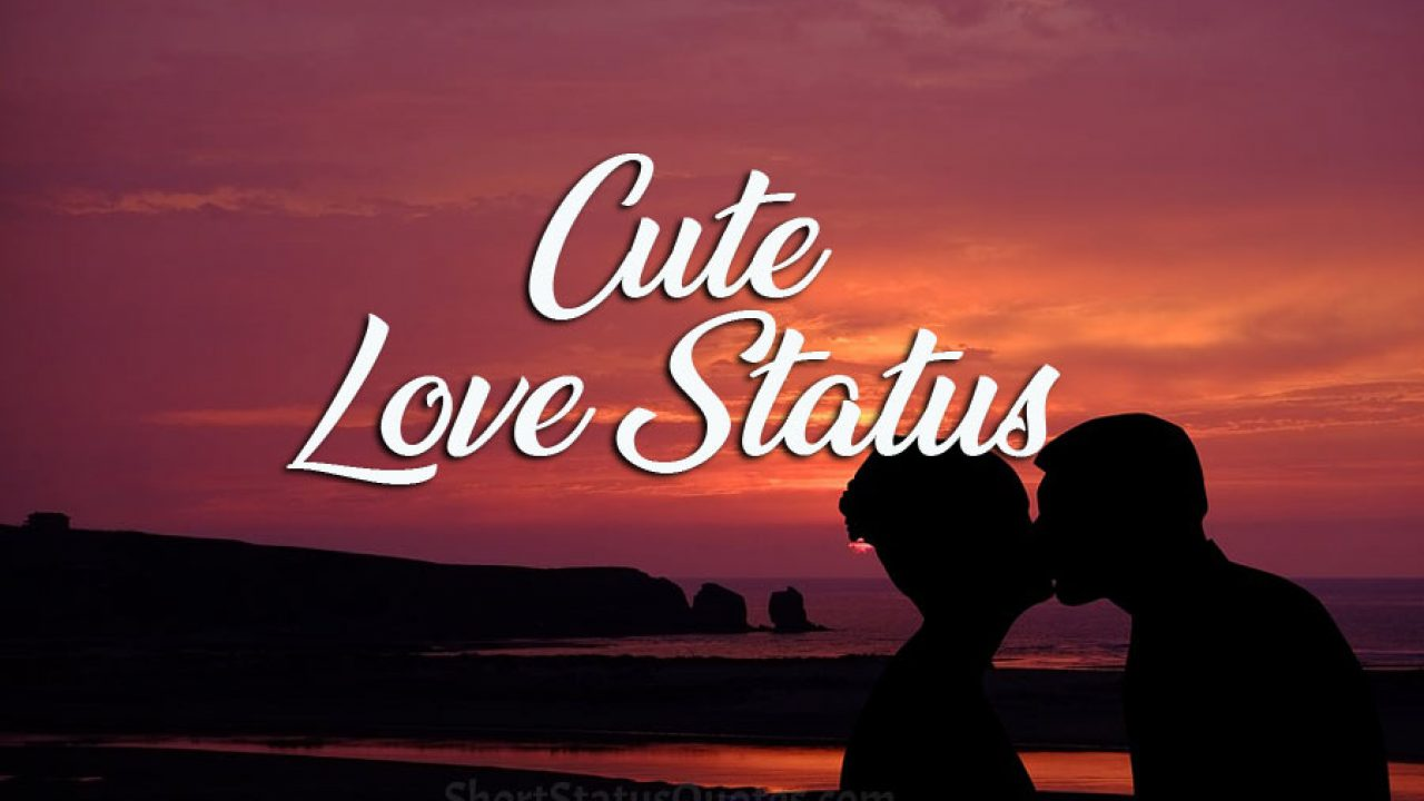 Cute Love Status For Him And Her Romantic And Cute Love