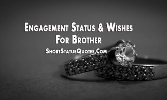 Engagement Status for Brother – Engagement Wishes and Captions