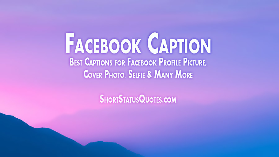 Caption For Facebook Profile Photo Attitude Love Funny Smart More