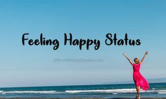 100+ Feeling Happy Status, Captions & Be Happy Messages
