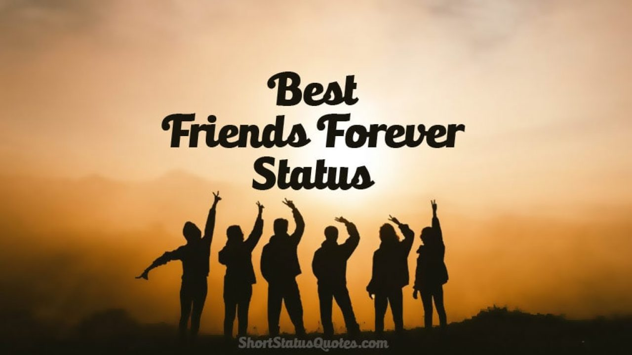 friends forever status captions quotes about bff