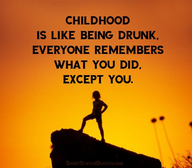best childhood status captions short childhood quotes