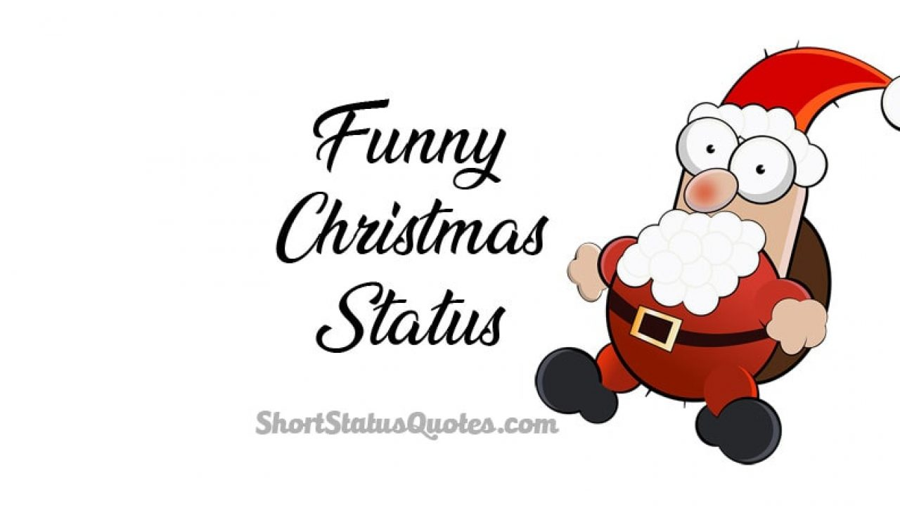 150 Funny Christmas Status Captions Wishes 2019