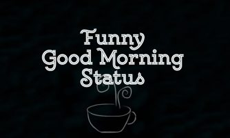 Funny Good Morning Status & Captions – Funny Morning Texts