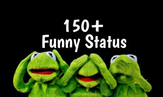 150+ Funny Status, Captions and Short Funny Quotes