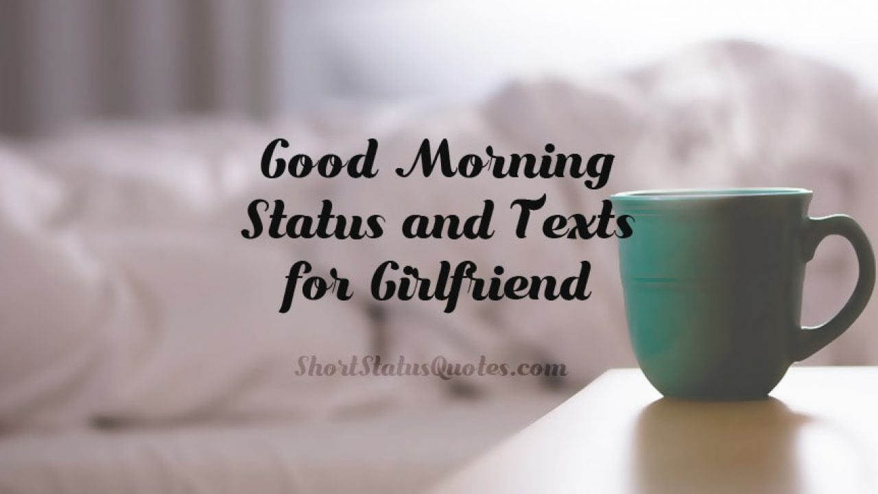 Good Morning Status for Girlfriend - Morning Text Messages