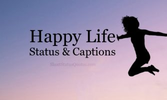 120+ Happy Life Status, Captions, Messages and Quotes