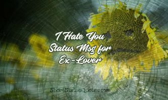 I Hate You Status & Captions for Ex-Girlfriend and Ex-Boyfriend