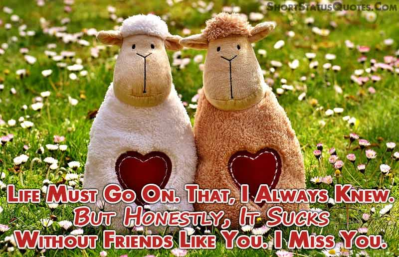 Missing Friend Status - I Miss My Best Friend Quotes